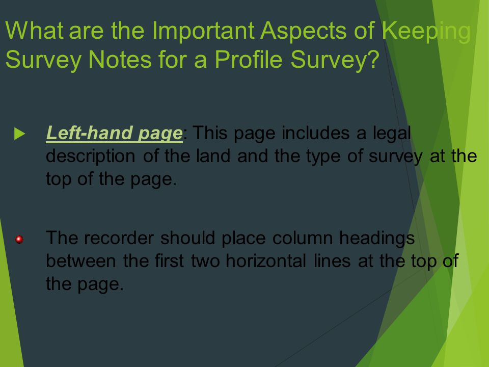 What are the Important Aspects of Keeping Survey Notes for a Profile Survey.