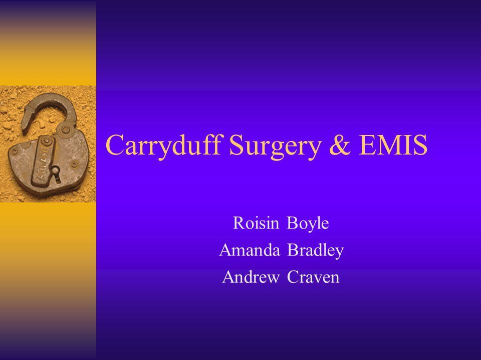 Carryduff Surgery & EMIS Roisin Boyle Amanda Bradley Andrew Craven