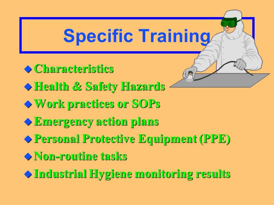 General Training u Hazard Communication Standard u Employer's Written Program u Location/Availability Of Written Program & MSDS u How to read labels & MSDS's