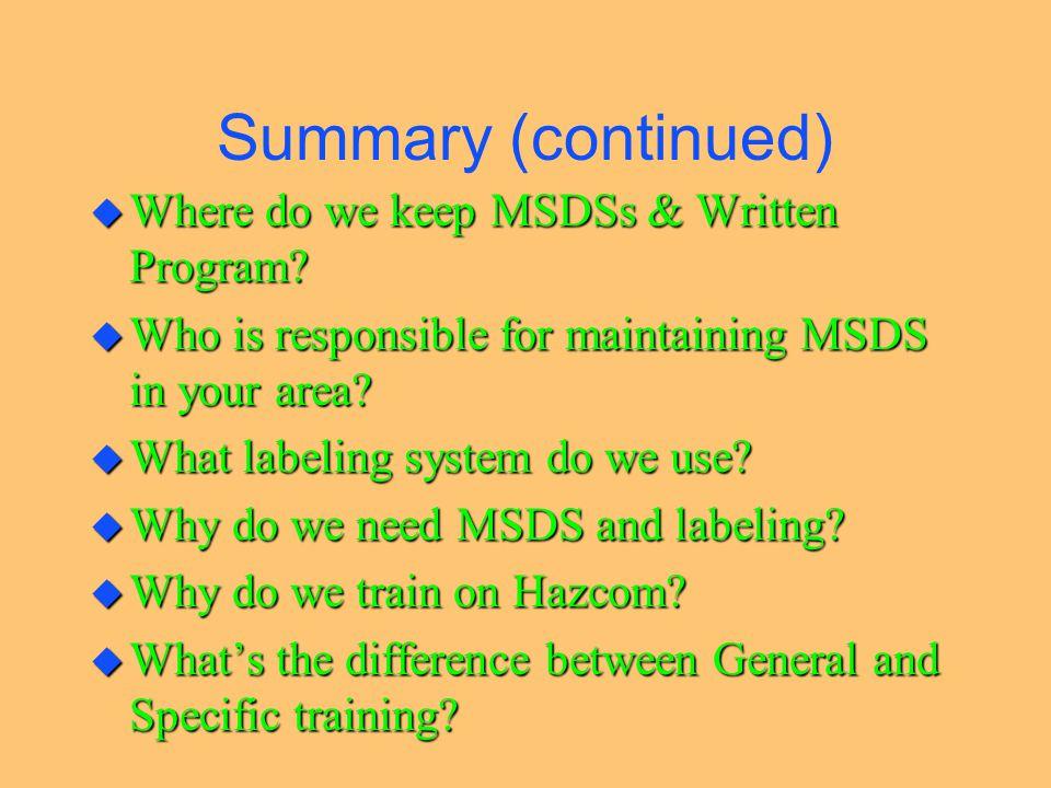 Summary u What is Hazcom. u Why was the Hazcom Standard implemented.