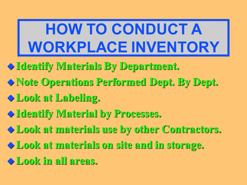 HOW TO CONDUCT A WORKPLACE INVENTORY u Identify Materials By Department.