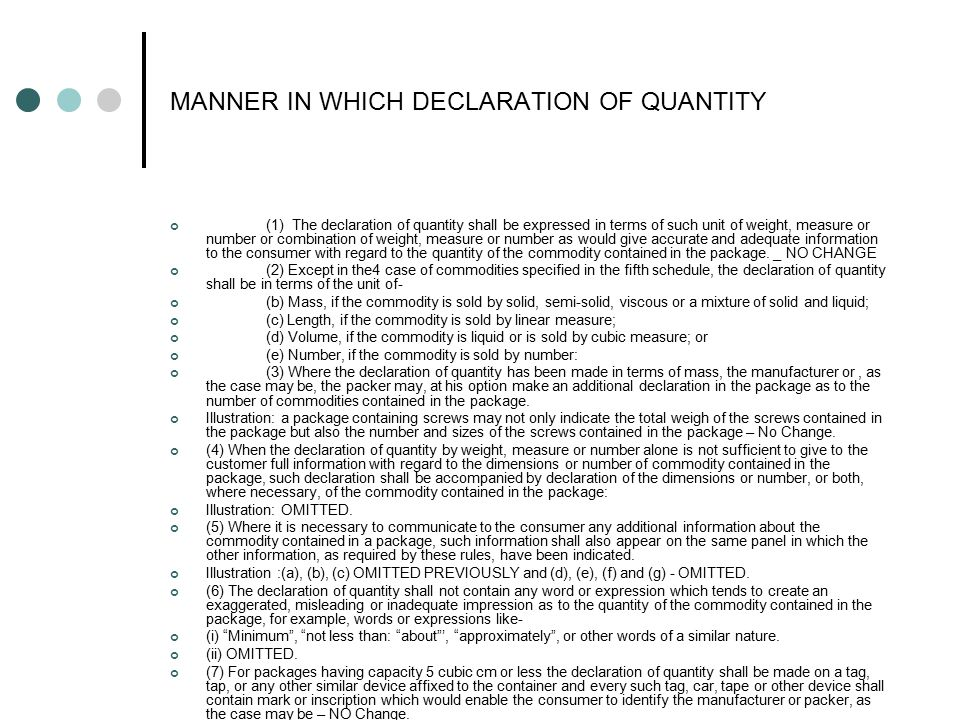 MANNER IN WHICH DECLARATION OF QUANTITY (1) The declaration of quantity shall be expressed in terms of such unit of weight, measure or number or combi