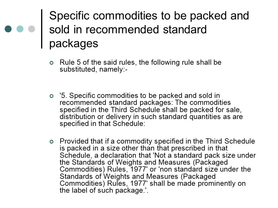 Specific commodities to be packed and sold in recommended standard packages Rule 5 of the said rules, the following rule shall be substituted, namely: