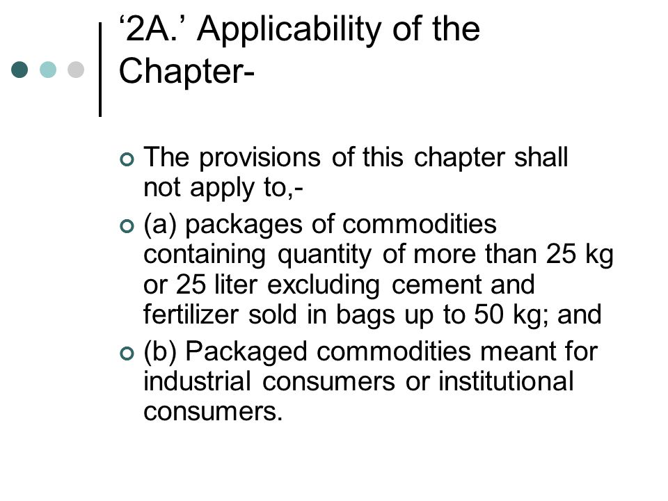 NEW PROVISIONS The First Schedule (Maximum permissible errors in relation to the quantity contained in the individual package) and the Fourth Schedule Declaration of quantity in relation to commodities (sold by weight or volume ) which may be qualified by the words When packed and the additional information which the package or the label affixed thereto shall bear on it (to the said rules shall be omitted with effect from the 1st day of May, 2008).