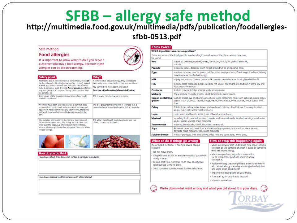 http://multimedia.food.gov.uk/multimedia/pdfs/publication/foodallergies- sfbb-0513.pdf SFBB – allergy safe method