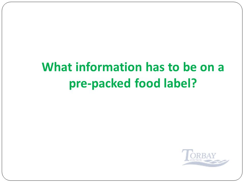 What information has to be on a pre-packed food label
