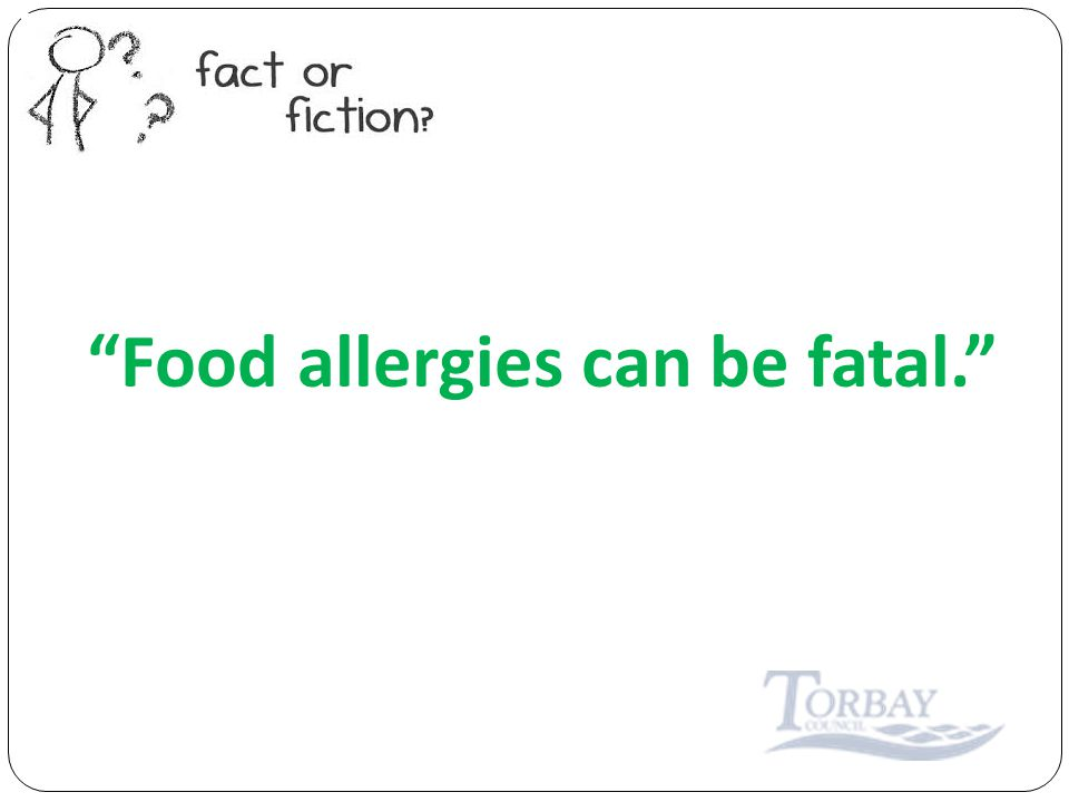 Food allergies can be fatal.