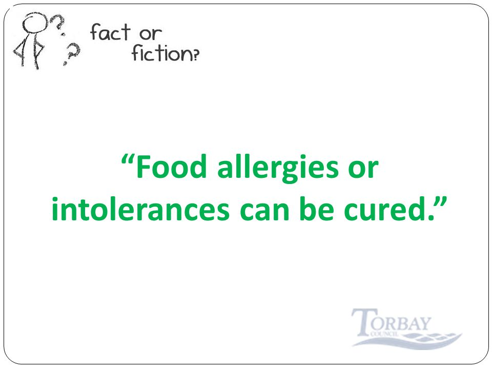 Food allergies or intolerances can be cured.