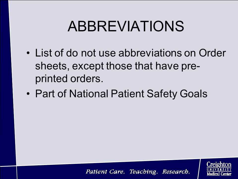 ABBREVIATIONS List of do not use abbreviations on Order sheets, except those that have pre- printed orders.
