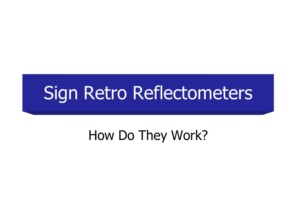 Sign Retro Reflectometers How Do They Work?