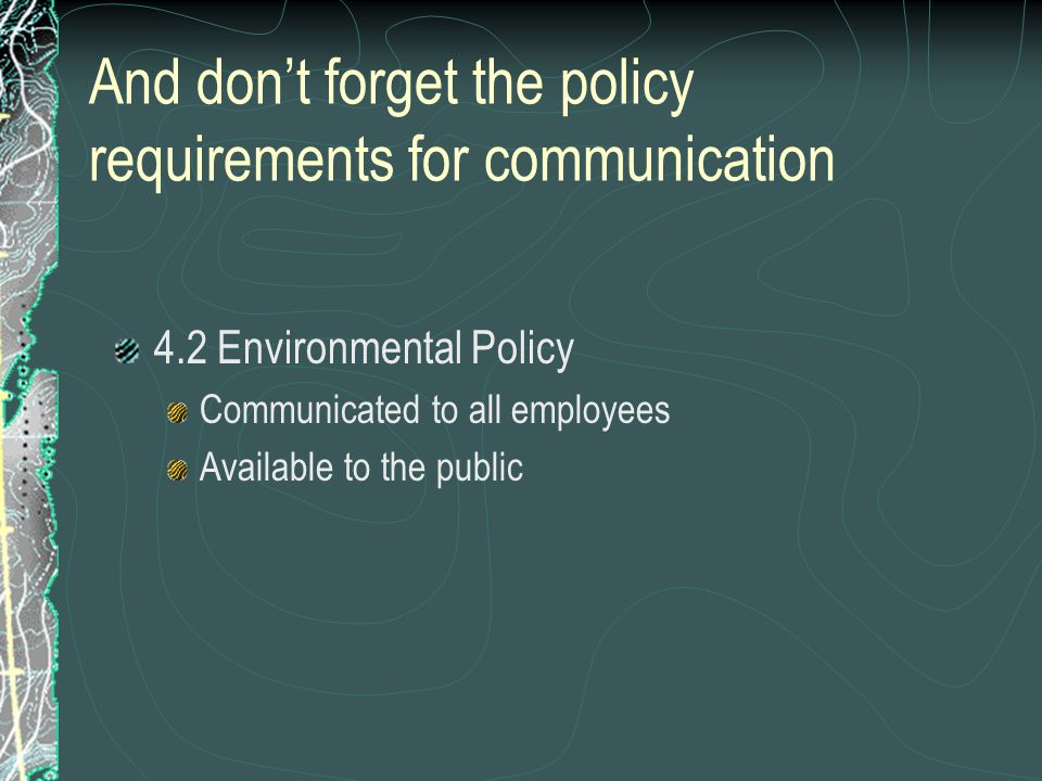 4.4.3 Communication With regard to its environmental aspects and environmental management system, the organization shall establish and maintain procedures for: a) Internal communication between the various levels and functions of the organization; b) Receiving, documenting and responding to relevant communication from external interested parties.