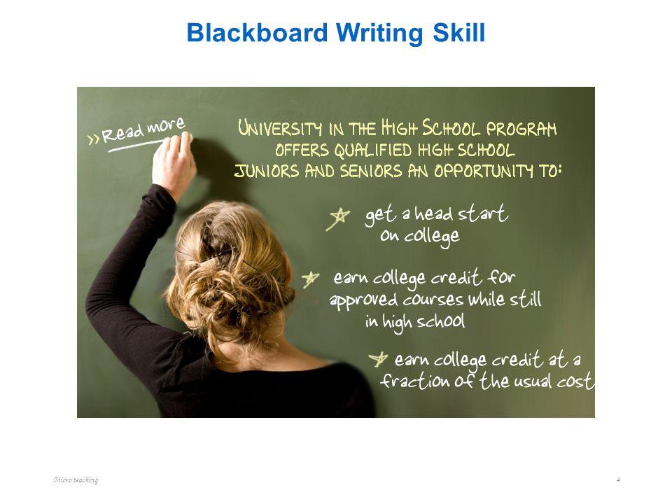 Blackboard Writing Skill i.Legibility ( Easy to read ): A legible handwritin Micro teaching 4