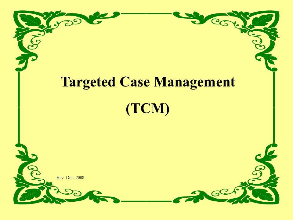 Targeted Case Management (TCM) Rev Dec. 2008