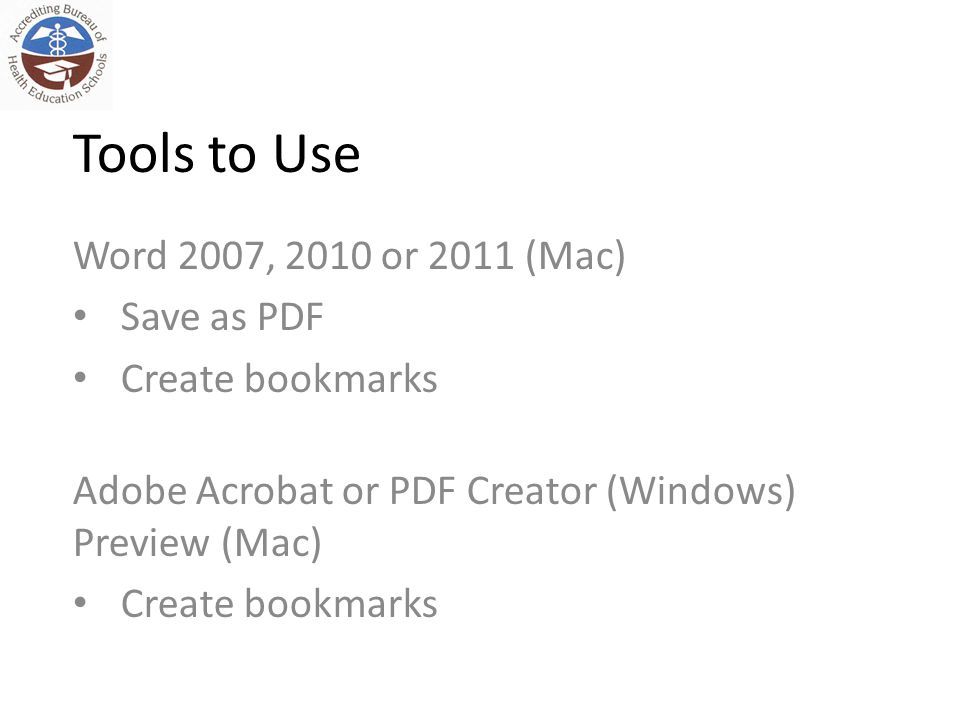 Tools to Use Word 2007, 2010 or 2011 (Mac) Save as PDF Create bookmarks Adobe Acrobat or PDF Creator (Windows) Preview (Mac) Create bookmarks