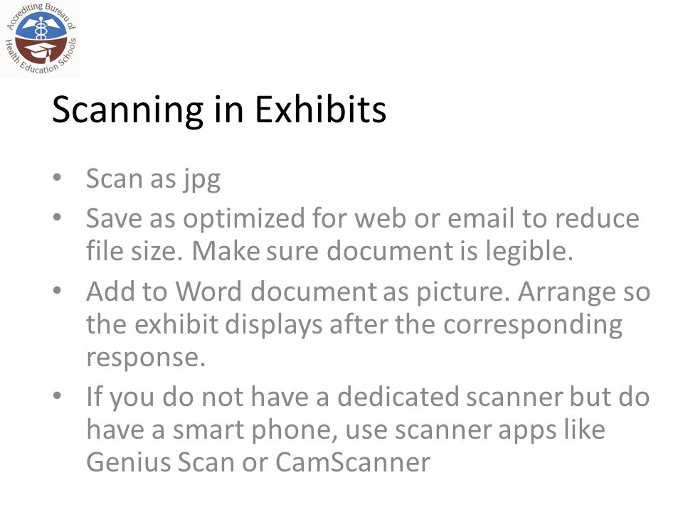 Scanning in Exhibits Scan as jpg Save as optimized for web or email to reduce file size. Make sure document is legible. Add to Word document as pictur