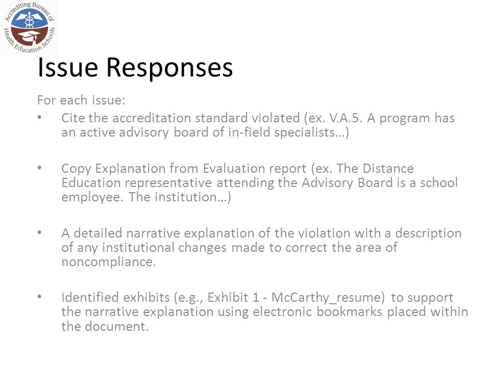Issue Responses For each issue: Cite the accreditation standard violated (ex. V.A.5. A program has an active advisory board of in-field specialists…)
