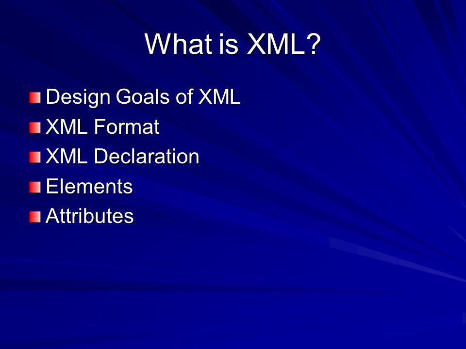 Design Goals of XML XML shall be straightforwardly usable over the Internet.
