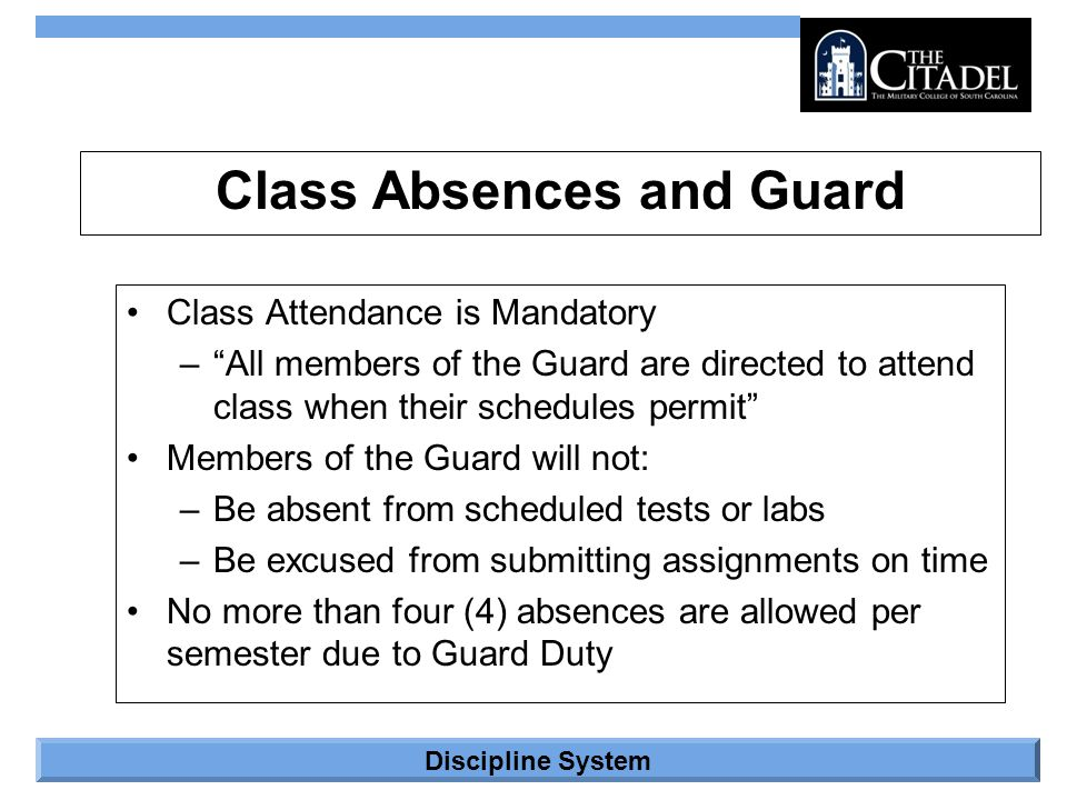 """Discipline System Class Absences and Guard Class Attendance is Mandatory –""""All members of the Guard are directed to attend class when their schedules"""