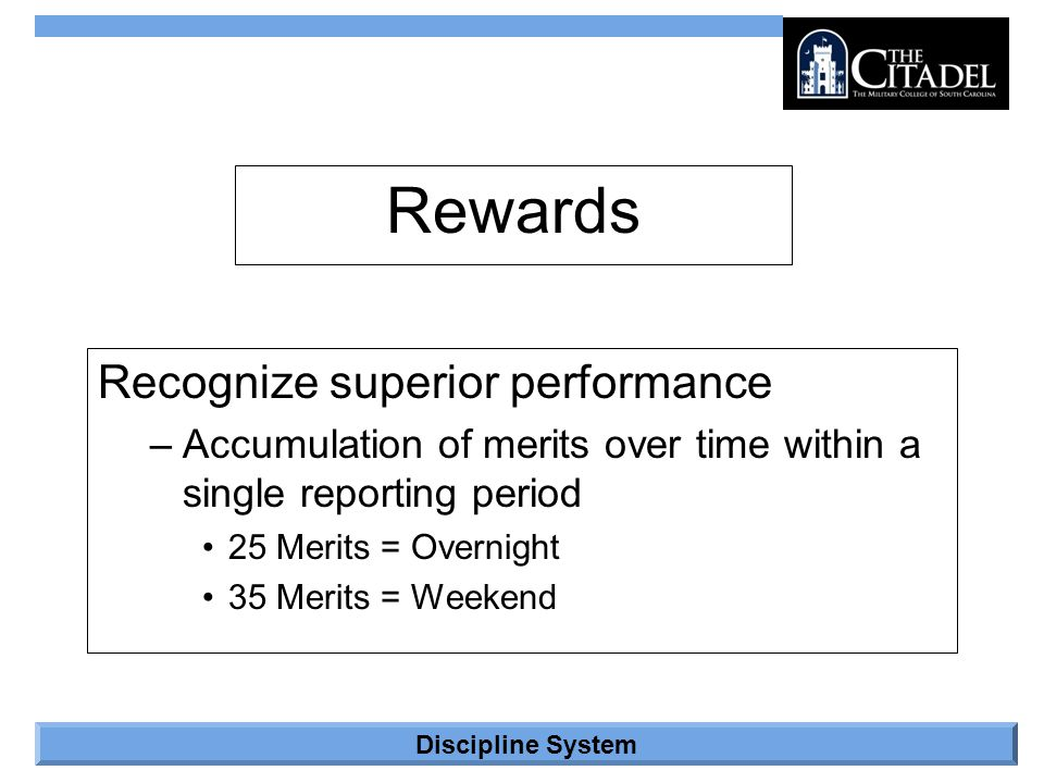 Discipline System Rewards Recognize superior performance –Accumulation of merits over time within a single reporting period 25 Merits = Overnight 35 M