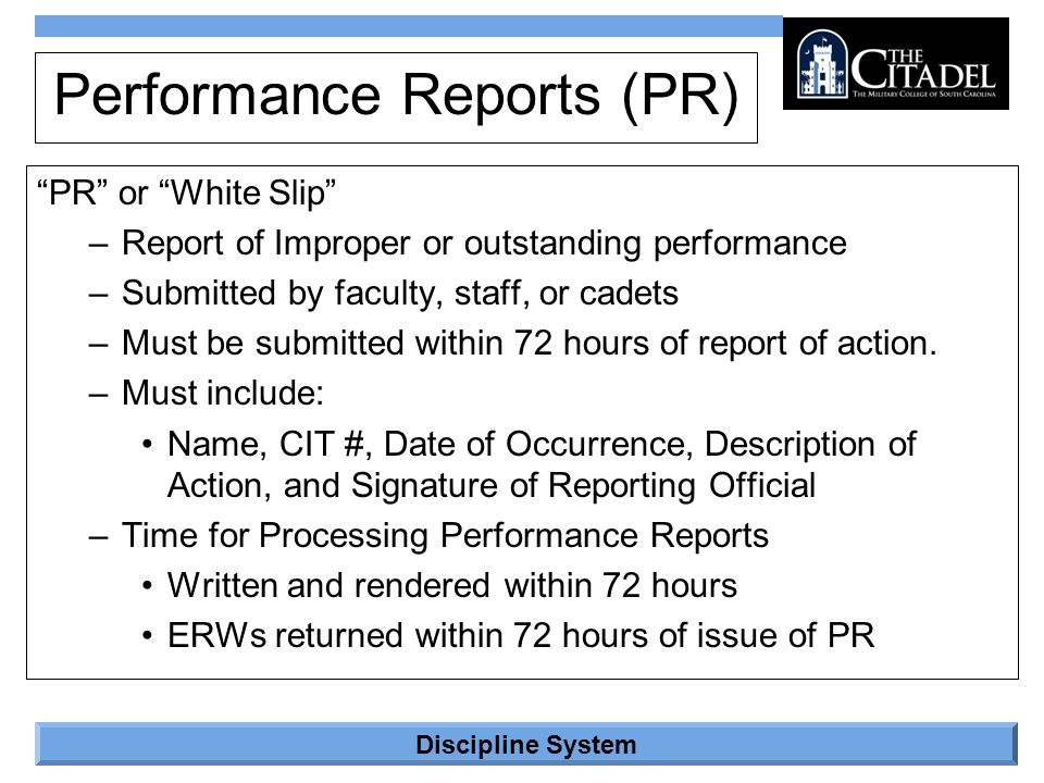 """Discipline System Performance Reports (PR) """"PR"""" or """"White Slip"""" –Report of Improper or outstanding performance –Submitted by faculty, staff, or cadets"""