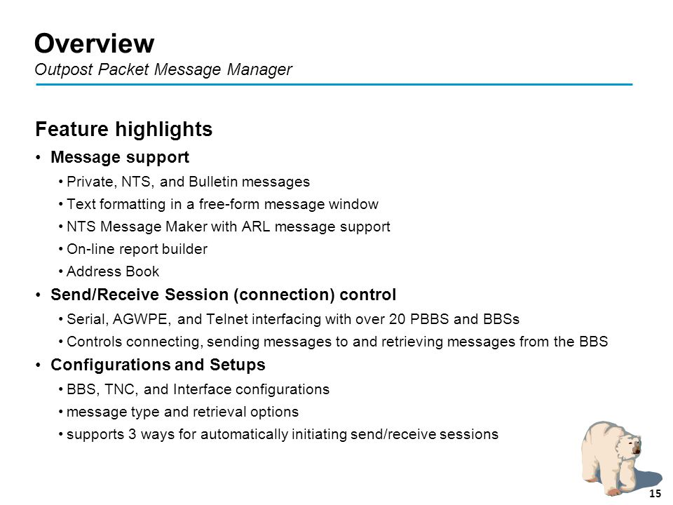 Overview Outpost Packet Message Manager Feature highlights Message support Private, NTS, and Bulletin messages Text formatting in a free-form message