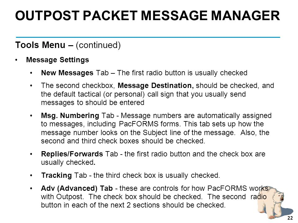 OUTPOST PACKET MESSAGE MANAGER Tools Menu – (continued) Message Settings New Messages Tab – The first radio button is usually checked The second check