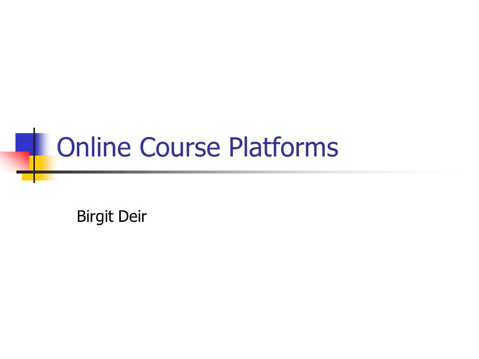 Online Course Platforms Birgit Deir