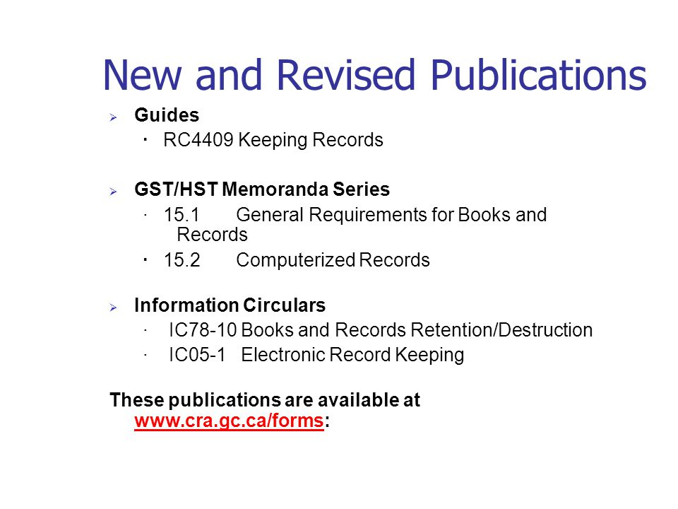 Existing Publications Income Tax & GST books and records publications IC7810r3 GST memorandum 15.1 and 15.2 Last updated in 1998 to reflect retention