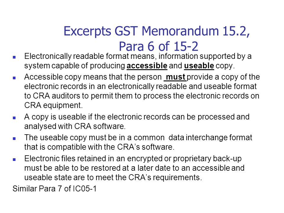 Excerpts GST Memorandum 15.2 …..electronic commerce which can be broadly defined as the delivery of information, products, services or payments by tel