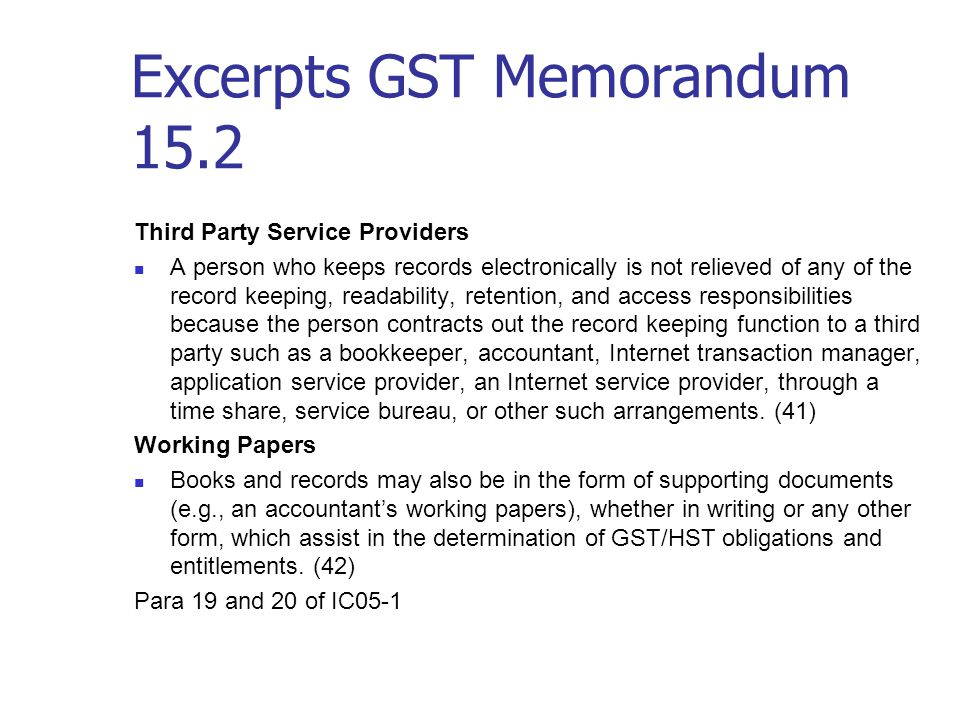 Excerpts GST Memorandum 15.2 Place of Retention …..businesses that operate via the Internet and that are hosted on a server located outside of Canada