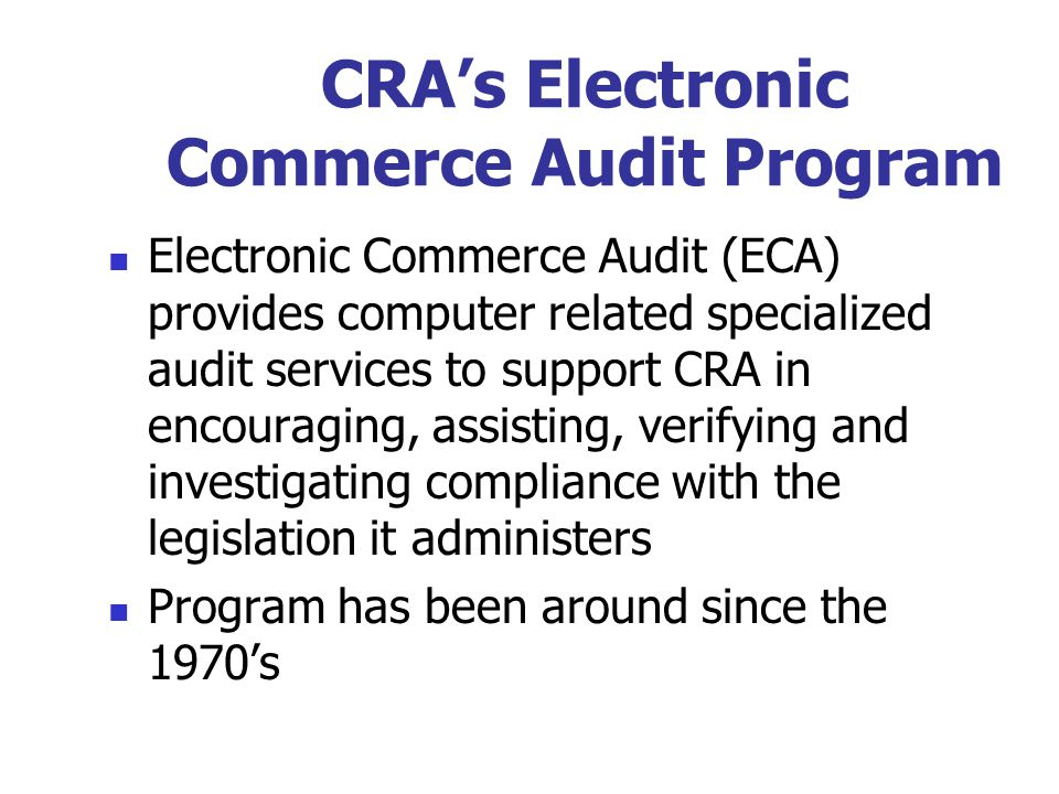 Benefits Developers of Software that meet the specifications will provide an attestation to the CRA that they meet the specifications Businesses, when purchasing or upgrading their software, will be able to access a list of self certified software on a CRA web page