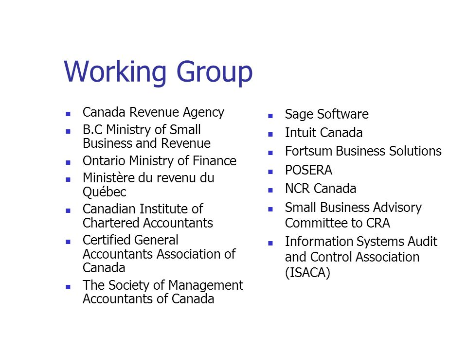 Who is Involved Initial collaboration with provincial revenue authorities Quebec Ontario British Columbia Working group formed