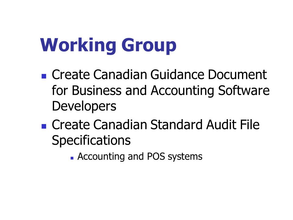 Working Group Adapt principles based on OECD Guidance to develop specifications for software Guidance on Tax Compliance for Business and Accounting So