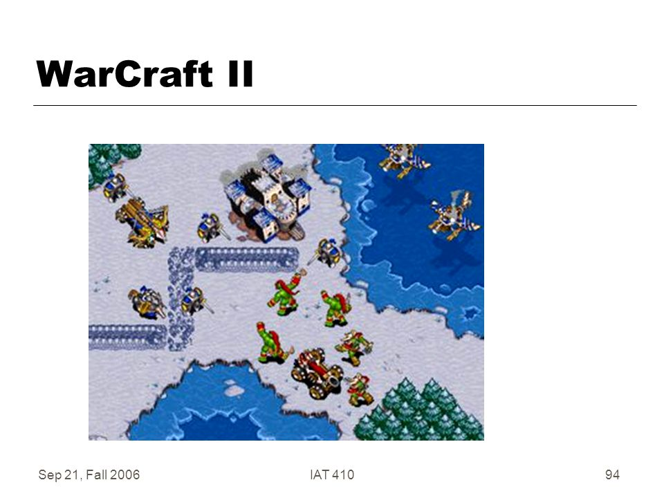 Sep 21, Fall 2006IAT 41094 WarCraft II