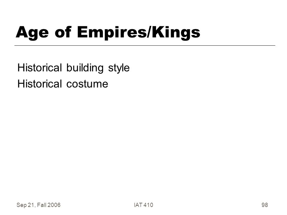 Sep 21, Fall 2006IAT 41098 Age of Empires/Kings Historical building style Historical costume