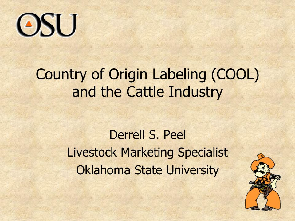 Country of Origin Labeling (COOL) and the Cattle Industry Derrell S.
