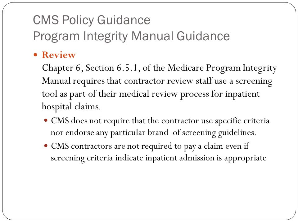 CMS Policy Guidance Program Integrity Manual Guidance Review Chapter 6, Section 6.5.1, of the Medicare Program Integrity Manual requires that contract