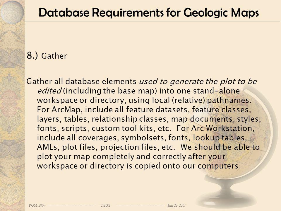 PGM 2007 --------------------------------------------------- USGS ---------------------------------------------------- Jun 28 2007 Database Requiremen