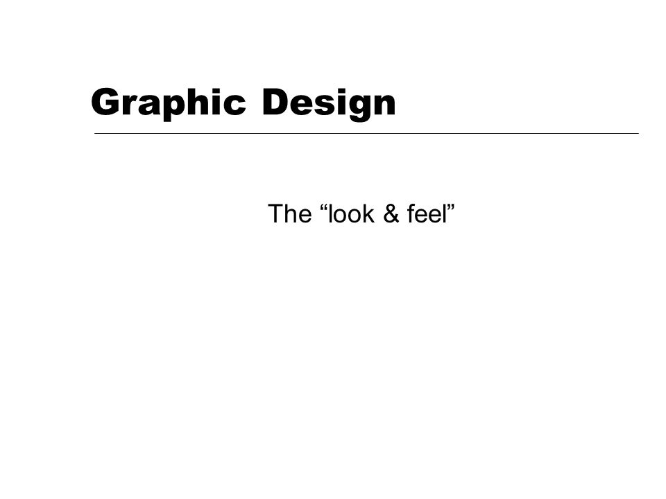 "Graphic Design The ""look & feel"""