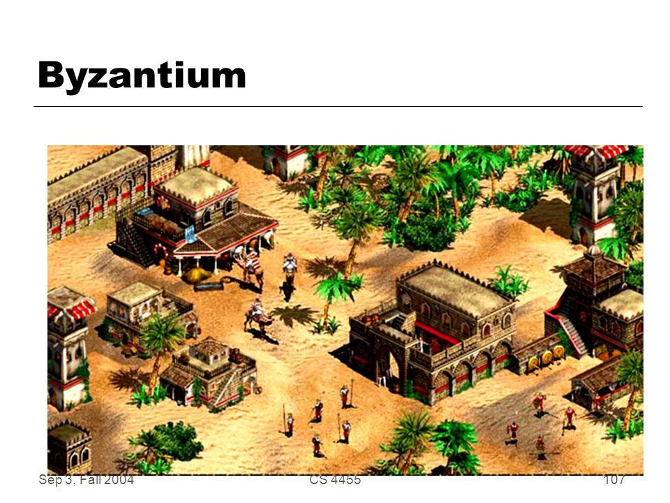 Sep 3, Fall 2004CS 4455107 Byzantium