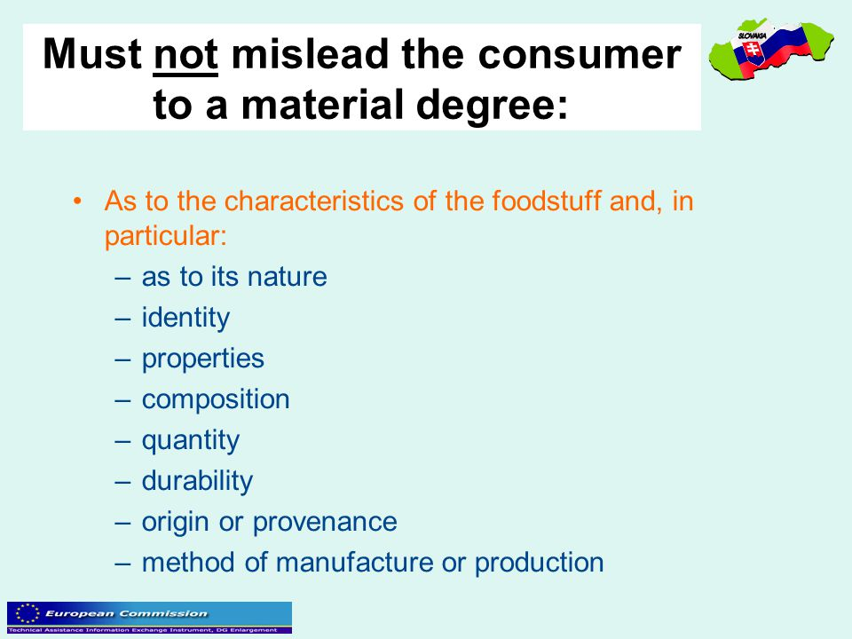 Must not mislead the consumer to a material degree: As to the characteristics of the foodstuff and, in particular: –as to its nature –identity –proper