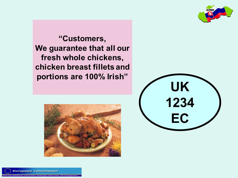 """UK 1234 EC """"Customers, We guarantee that all our fresh whole chickens, chicken breast fillets and portions are 100% Irish"""""""
