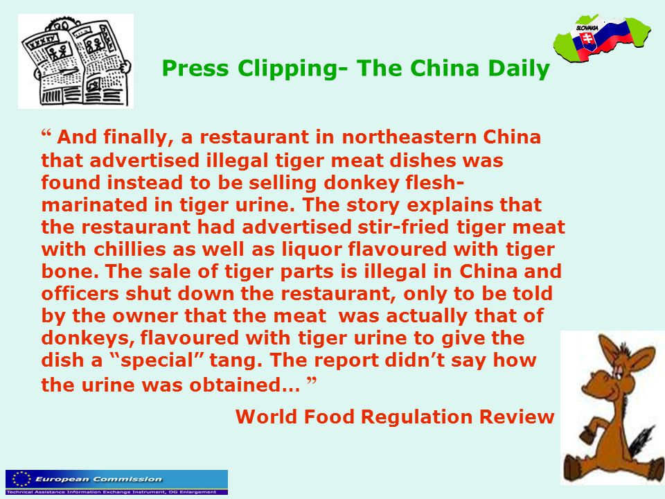 """"""" And finally, a restaurant in northeastern China that advertised illegal tiger meat dishes was found instead to be selling donkey flesh- marinated in"""