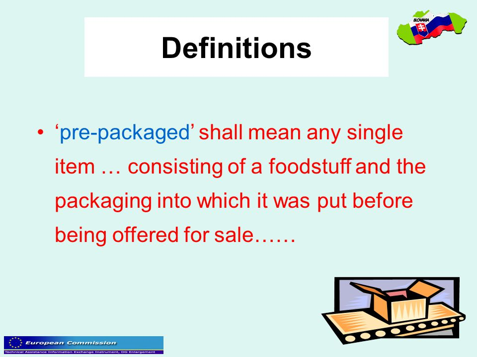 Definitions 'pre-packaged' shall mean any single item … consisting of a foodstuff and the packaging into which it was put before being offered for sal