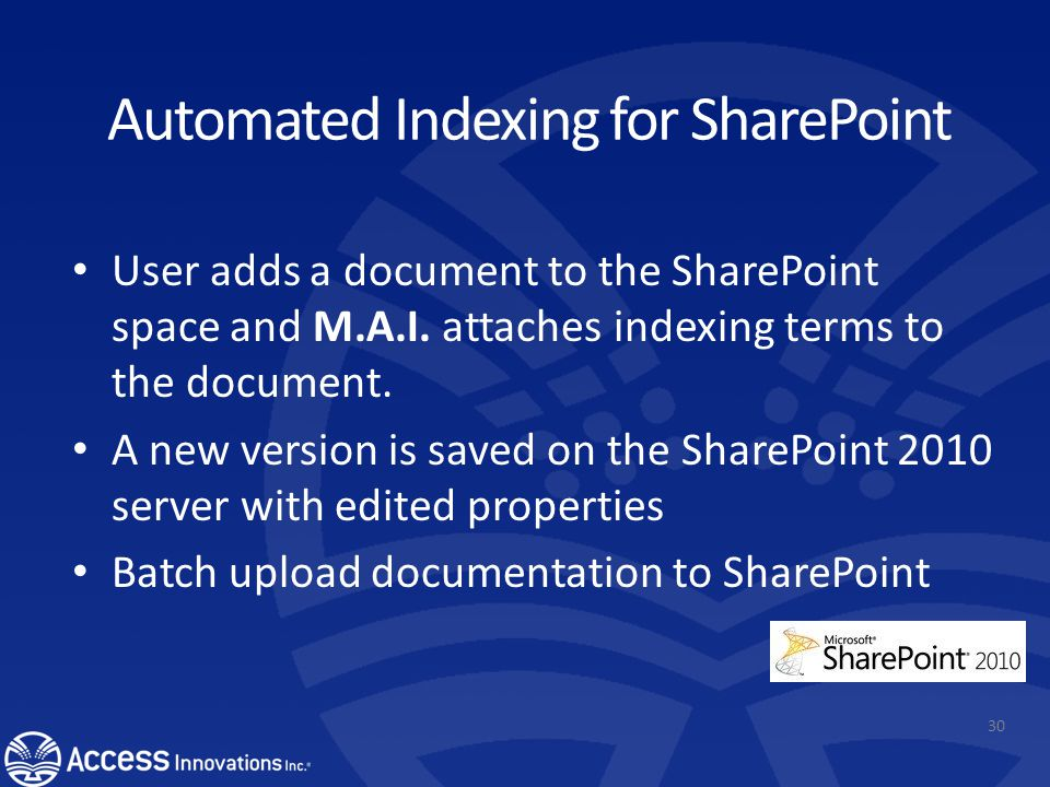 SharePoint Taxonomy Management Export an existing taxonomy from Data Harmony into a CSV Import new taxonomy as a Term set into SharePoint Term store management Use the taxonomy for assisted searches and indexing 29