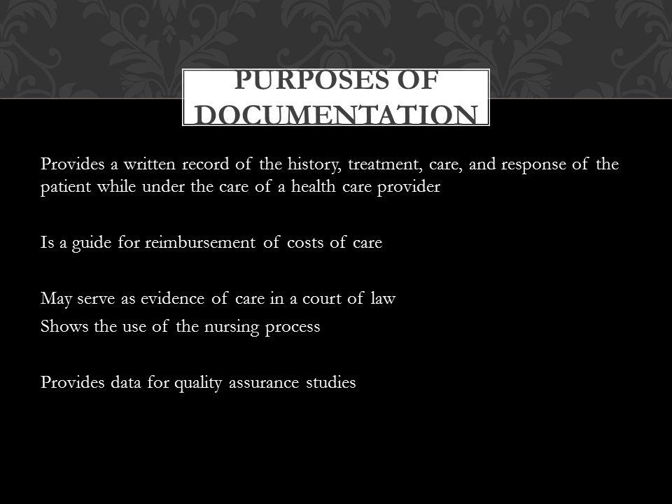 Theory 1)Identify three purposes of documentation.