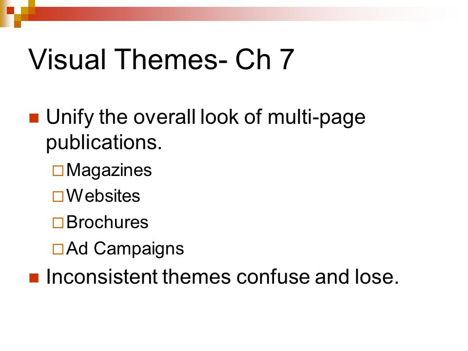 Visual Themes- Ch 7 Unify the overall look of multi-page publications.