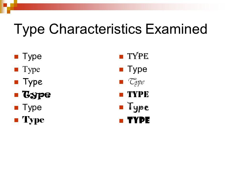 Type Characteristics Examined Type