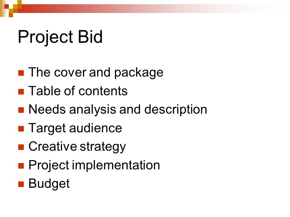 Project Bid The cover and package Table of contents Needs analysis and description Target audience Creative strategy Project implementation Budget