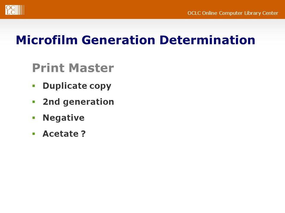 OCLC Online Computer Library Center Microfilm Generation Determination Print Master  Duplicate copy  2nd generation  Negative  Acetate
